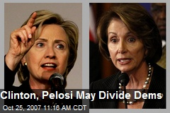 Clinton, Pelosi May Divide Dems