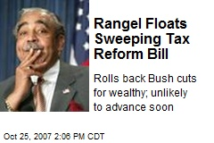 Rangel Floats Sweeping Tax Reform Bill