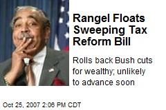 Rangel Floats Sweeping Tax Reform Bill