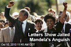 Letters Show Jailed Mandela's Anguish