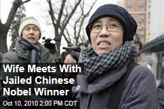 Wife Meets With Jailed Chinese Nobel Winner