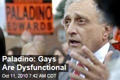 Paladino: Gays Are Dysfunctional