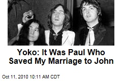 Yoko: It Was Paul Who Saved My Marriage to John