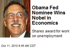 Obama Fed Nominee Wins Nobel in Economics