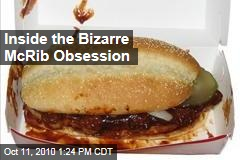 Inside the Bizarre McRib Obsession