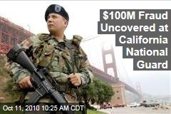 $100M Fraud Uncovered at California National Guard