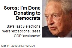 Soros: I'm Done Donating to Democrats