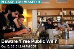 Beware 'Free Public WiFi'