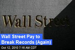 Wall Street Pay to Break Records (Again)