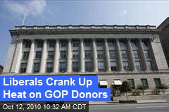 Liberals Crank Up Heat on GOP Donors