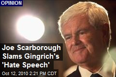 Joe Scarborough Slams Gingrich's 'Hate Speech'