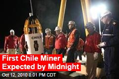 First Chile Miner Expected to Surface by Midnight