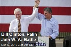 Bill Clinton, Palin Join W. Va Battle