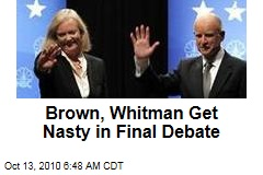 Brown, Whitman Get Nasty in Final Debate