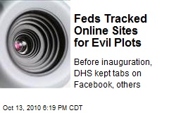 Feds Tracked Online Sites for Evil Plots
