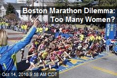 Boston Marathon Dilemma: Too Many Women?