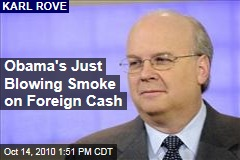 Obama's Just Blowing Smoke on Foreign Cash