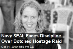 Navy SEAL Faces Discipline Over Botched Hostage Raid