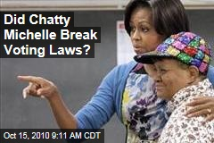 Did Chatty Michelle Break Voting Laws?