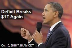 Deficit Breaks $1T Again