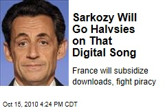 Sarkozy Will Go Halvsies on That Digital Song