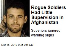 Rogue Soldiers Had Little Supervision in Afghanistan