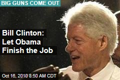 Bill Clinton: Let Obama Finish the Job