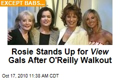 Rosie Stands Up for View Gals After O'Reilly Walkout