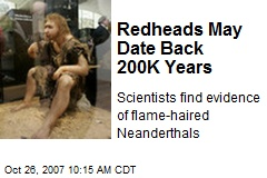 Redheads May Date Back 200K Years