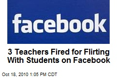 3 Teachers Fired for Flirting With Students on Facebook