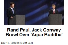 Rand Paul, Jack Conway Brawl Over 'Aqua Buddha'