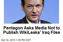 Pentagon Asks Media Not to Publish WikiLeaks' Iraq Files