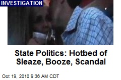 State Politics: Hotbed of Sleaze, Booze, Scandal