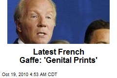 Latest French Gaffe: 'Genital Prints'