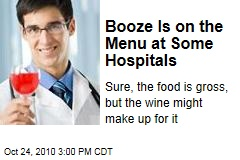 Booze Is on the Menu at Some Hospitals