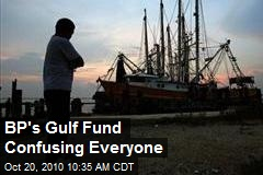 BP's Gulf Fund Confusing Everyone