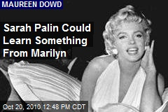 Sarah Palin Could Learn Something From Marilyn