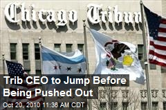 Trib CEO to Jump Before Being Pushed Out