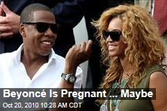 Beyonce Pregnant? Sources Claim Knowles, Jay-Z Expecting