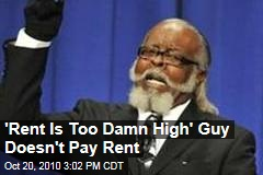 """Rent Too Damn High"" Guy Doesn't Pay Rent"