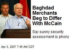Baghdad Merchants Beg to Differ With McCain