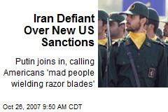 Iran Defiant Over New US Sanctions