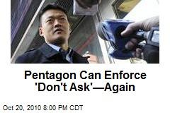 Pentagon Can Enforce 'Don't Ask'—Again