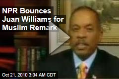 NPR Bounces Juan Williams for Muslim Remark