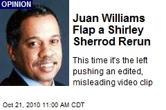 Juan Williams Flap a Shirley Sherrod Rerun