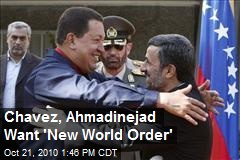 Chavez, Ahmadinejad Want 'New World Order'