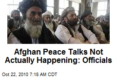 Afghan Peace Talks Not Actually Happening: Officials