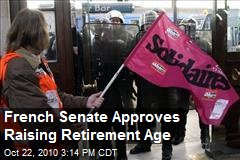 French Senate Approves Raising Retirement Age