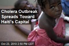 Cholera Outbreak Spreads Toward Haiti's Capital