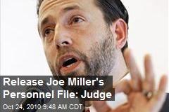 Release Joe Miller's Personnel File: Judge